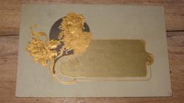 Belle Carte Fantaisie Gaufree Style Art Nouveau, Dos 1900….................…2208 - Fantaisies