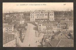 -  135 - Saint-Lo - ( 50 Manche)  L'école Supérieure Des Filles ( M.P. ) - Saint Lo