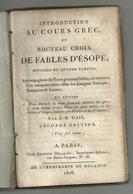 Introduction Au Cours Grec Ou Nouveau Choix De Fables D'Esope, Divisées En 4 Parties - Libri, Riviste, Fumetti