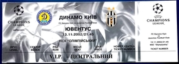 Football Tickets -  F.C. DYNAMO  Kiyv  V   JUVENTUS F.C. ,  2002 ,  EURO - CUP. - Tickets D'entrée
