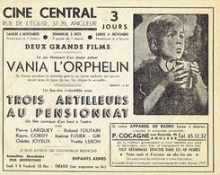 ANGLEUR 1947 - Programme Cinéma Cine Central En 2 Volets - Vania L'Orphelin - 3 Artilleurs Au Pensionnat Avec P. LARQUET - Programmes