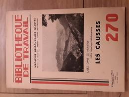 Bibliothèque De Travail N° 270  Les Causses Gorges Du Tarn Montpellier Le Vieux - Livres, BD, Revues