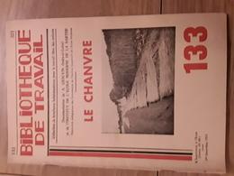 Bibliothèque De Travail N° 133 Le Chanvre - Livres, BD, Revues