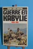 Guerre En Kabylie - 1956 /1961 - Henry Jean Loustau - Livres