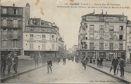 CORBEIL Pont Et Rue De L'Ombrerie , Ancienne Rue De L'Orberie , Qui Aboutit à La Place Du Marché De La Ville - Corbeil Essonnes
