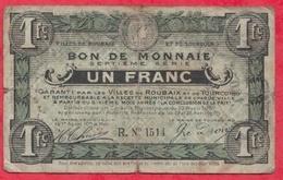 1 Franc Ville De Roubaix Et Tourcoing    Dans L 'état (190) - Bons & Nécessité