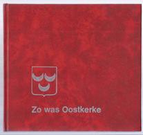 BOEK !!! ZO WAS OOSTKERKE RENE DE KEYSER - OUDE POSTKAARTEN En FOTO'S ( DAMME ) - Damme