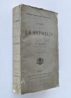Lettres Sur La Syphilis / Ph. Ricord. - Nouv. Éd. - Paris : J.-B. Baillière Et Fils, 1891 - Santé
