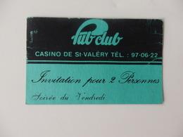 """Carte De Visite Et Invitation Pour 2 Personnes Au """"Pub Club"""" Casino De Saint-Valéry-en-Caux (76). - Tarjetas De Visita"""