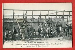 CPA CAMPANA DE MELILLA 1909 - N°30 Ingenieros Militaires Empleados En La Construccion De Un Hopital Buen Acuerdo - Melilla