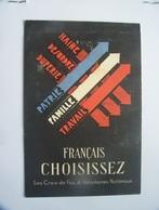 4-1----FRANCAIS CHOISISSEZ LES CROIX DE FEU & VOLONTAIRES NATIONAUX - PATRIE FAMILLE TRAVAIL----voir Recto Verso-- - Partis Politiques & élections