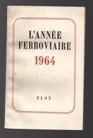 L'année Ferroviaire 1964 Transports D'automobiles Accompagnées Via Le Tunnel Du Fréjus - Les Locomotives Poly-courants - Chemin De Fer & Tramway
