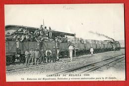 CPA CAMPANA DE MELILLA 1909 - N°73 Estacion El Hipodromo , Soldados Y Viveres Embarcados Para La 2a Caseta - Melilla