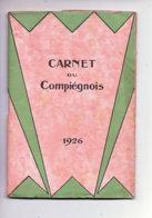 CARNET DU COMPIEGNOIS 1926 COMPLET AVEC LE LIVRET COMPLEMENTAIRE - Zonder Classificatie