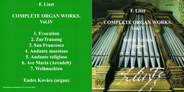 Superlimited Edition CD F.Liszt. COMPLETE ORGAN WORKS. Vol.IV (Endre Kovács) - Instrumental