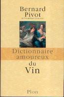 «Dictionnaire Amoureux Du Vin » PIVOT, B. – Plon, 2006 - Autres Collections