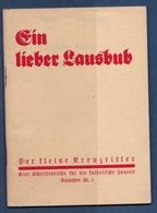Livre Allemand 1934 Ein Lieber Laussbub - Der Kleine Kreuzritter Saarbrücker Druckerei - Livres, BD, Revues