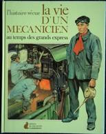 Melville Wallace - La Vie D'un Mécanicien Au Temps Des Grands Express - Éditions Du Chat Perché - ( 1979 ) . - Chemin De Fer & Tramway