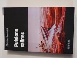 PULSIONS SALINES  Par CHRISTIAN BLANCHARD  éditions PALEMON  Policier Breton - Trévise, Ed. De