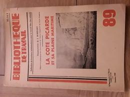 Bibliothèque De Travail N° 89 - La Côte Picarde Et Sa Plaine Maritime Paris Plage - Livres, BD, Revues