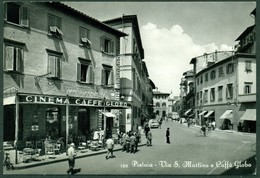 CARTOLINA - CV1778 PISTOIA (PT) Via S. Martino E Caffè Globo, FG, Viaggiata 1957, Ottime Condizioni - Pistoia