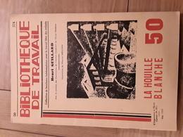 Bibliothèque De Travail N° 50 - La Houille Blanche - Livres, BD, Revues