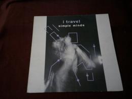 SIMPLE  MINDS  °  I TRAVEL - 45 T - Maxi-Single