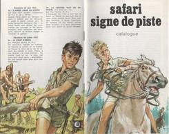 SIGNE DE PISTE SAFARI - CATALOGUE DES NOUVEAUX TITRES DE JUILLET 1973 - 16 PAGES EN TB ETAT, DOCUMENT PEU COURANT, - Scoutisme