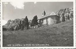 LA CAPPELLA AL RIFUGIO DELL'ALPE DI SIUSI   (1120) - Eglises Et Cathédrales