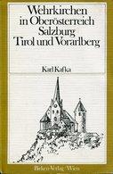 Wehrkirchen In Oberösterreich - Salzburg, Tirol Und Vorarlberg. - Livres Anciens