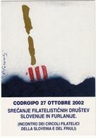 SREČANJE FILATELISTIČNIH DRUŠTEV SLOVENIJE IN FURLANIJE CODROIPO 2002 INCONTRO FILATELICO - Slovénie