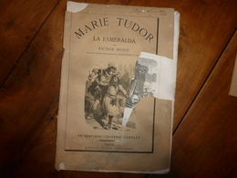 MARIE TUDOR -La Esmeralda ,par Victor Hugo -18 Dessins Par Foulquier,G. Séguin Et Riou - Edition J. Hetzel (ill Beaucé) - Théâtre