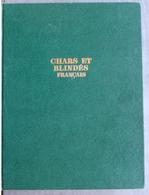 """"""" Chars Et Blindes Francais """" -  Colonel E. RAMSPACHER (E.R.) - Exemplaire Numéroté 3957 - Ed. Charles-Lavauzel - Books"""