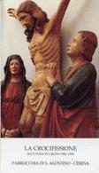Cesena - Santino LA CROCIFISSIONE Parrocchia Di Sant'Agostino (Scultura In Legno Del 1300) - PERFETTO P90 - Religione & Esoterismo