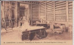 Oise COMPIÈGNE # 26 - Le Cháteau - Bibliothèque De Napoléon Ier,  Apoleon's Library     Edit. LL - Bibliothèques