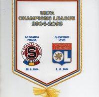 Fanion Ddu Match De Ligue Des Champiuons 2004/2005  Sparta Prague / Lyon - Habillement, Souvenirs & Autres
