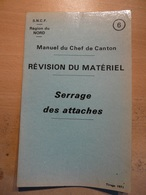 Manuel Chef Canton SNCF Chemin Fer Cheminot Train  Région Nord Révision Matériel Serrage Des Attaches 1971 - Chemin De Fer & Tramway
