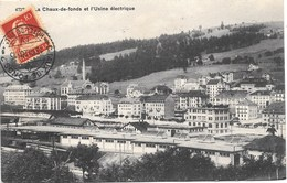 La Chaux-de-Fonds NA6: La Chaux-de-Fonds Et L'Usine électrique 1920 - NE Neuchâtel