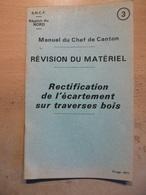 Manuel Chef Canton SNCF Région Nord Révision Matériel Rectification écartement Traverses Bois 1971 - Trains