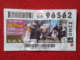 CUPÓN DE LA ONCE DÉCIMO LOTERÍA LOTERIE LOTTERY SPAIN BAILE TRADICIONAL DE IBIZA ISLAS BALEARES EIVISSA BALEARIC ISLANDS - Billetes De Lotería