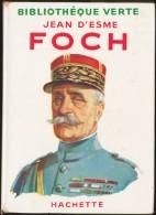 Jean D'Esme - FOCH - Bibliothèque Verte - Hachette  - ( 1952 ) - Livres, BD, Revues