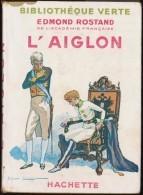Edmond Rostand - L'Aiglon - Bibliothèque Verte - Hachette  - ( 1951 ) - Livres, BD, Revues