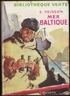 E. Peisson - Mer Baltique- Bibliothèque Verte - Hachette  - ( 1954 ) . - Livres, BD, Revues