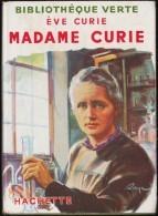 Ève Curie - Madame Curie - Bibliothèque Verte - Hachette  - ( 1953 ) - Livres, BD, Revues