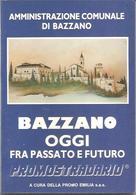 Bazzano Oggi Fra Passato E Futuro, Amministrazione Comunale, 1987, 80 Pp. - Livres, BD, Revues