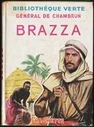Général De Chambrun - BRAZZA -  Bibliothèque Verte - ( 1952 ) . - Livres, BD, Revues