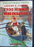 Jerome K. Jerome - Trois Hommes Dans Un Bateau -  Bibliothèque Verte - ( 1950 ) . - Livres, BD, Revues