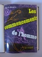 Ruth Moore - Les Commencements De L'homme / 1957 - Sciences