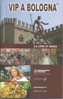 Bologna, 2013, Vip A Bologna N. 1. 80 Pp. Guida Turistica E Culturale. - Livres, BD, Revues