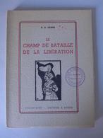 Normandie //  E. A. Lebas - Le Champs De Bataille De La Libération - Normandie